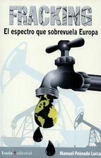 Fracking. El espectro que sobrevuela Europa
