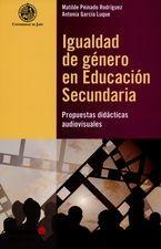 Igualdad de género en educación secundaria. Propuestas didácticas audiovisuales
