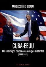 Cuba-EEUU. De enemigos cercanos a amigos distantes (1959-2015)
