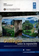 Diálogos sobre la reparación (I). Experiencias en el Sistema Interamericano de Derechos Humanos