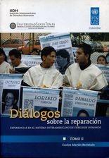 Diálogos sobre la reparación (II). Experiencias en el Sistema Interamericano de Derechos Humanos