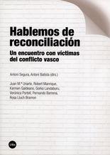 Hablemos de reconciliación. Un encuentro con víctimas del conflicto vasco