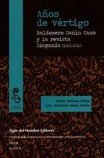 Años de vértigo. Baldomero Sanín Cano y la revista Hispania (1912-1916)