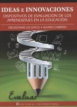 Ideas e innovaciones. Dispositivos de evaluación de los aprendizajes en la educación