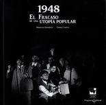 1948. El fracaso de una utopía popular