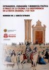 Extranjeros, ciudadanía y membresía política a finales de la Colonia y la Independencia en la Nueva Granada, 1750-1830 | comprar en libreriasiglo.com
