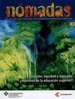 Revista Nómadas No.44. Inclusión, equidad y mercado: ¿objetivos de la educación superior?