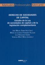 Derecho de sociedades de capital. Estudio de la ley de sociedades de capital y de la legislación complementaria