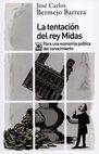 La Tentación del rey Midas. Para una economía política del conocimiento | comprar en libreriasiglo.com