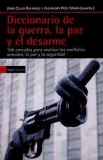 Diccionario de la guerra, la paz y el desarme. 100 entradas para analizar los conflictos armados, la paz y la seguridad