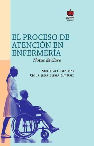 El proceso de atención en enfermería