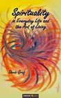 Spirituality in Everyday Life and the Art of Living