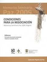 Condiciones para la negociación. Memorias Seminario Paz 2009, Bogotá