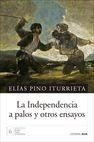 La Independencia a palos y otros ensayos