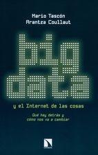 Big data y el internet de las cosas. Qué hay detrás y cómo nos va a cambiar
