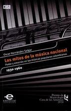 Mitos de la música nacional. Poder y emoción en las músicas populares colombianas, 1930-1960, Los