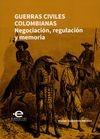 Guerras civiles colombianas. Negociación, regulación y memoria | comprar en libreriasiglo.com
