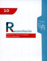 Reconciliación. Perspectivas y aportes conceptuales para su comprensión