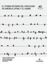 El eterno retorno del populismo en América Latina y el Caribe