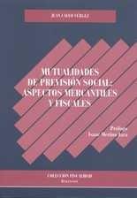 Mutualidades de previsión social: Aspectos mercantiles y fiscales