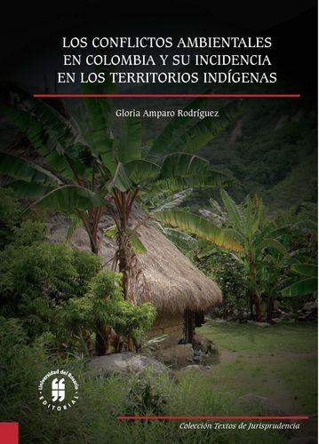 Los conflictos ambientales en Colombia y su incidencia en los territorios indígenas
