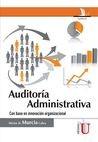 Auditoría Administrativa. Con base en la innovación organización