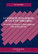Nulidad de pleno derecho de los actos tributarios: causas que la originan y procedimiento para su declaración, La