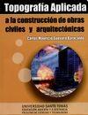 Topografía aplicada a la construcción de obras civiles y arquitectónicas | comprar en libreriasiglo.com