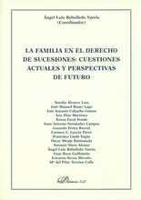 Familia en el Derecho de sucesiones: cuestiones actuales y perspectivas de futuro, La