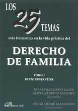25 temas más frecuentes en la vida práctica del Derecho de familia. Tomo I. Parte sustantiva