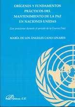 Orígenes y fundamentos del mantenimiento de la paz en Naciones Unidas