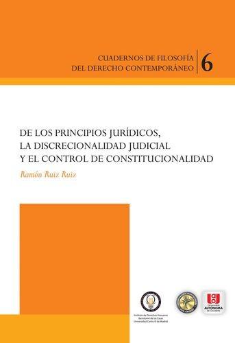 De los principios jurídicos, la discrecionalidad judicial y el control constitucional