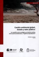 """Cambio ambiental global, Estado y valor público: la cuestión socio-ecológica en América Latina, entre justicia ambiental y """"legítima depredación"""""""