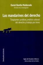 Mandarines del derecho. Trasplantes jurídicos, análisis cultural del derecho y trabajo pro bono, Los
