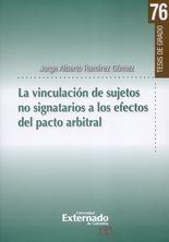 Vinculación de sujetos no signatarios a los efectos del pacto arbitral, La