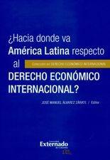 Hacia dónde va América Latina respecto al derecho económico internacional?