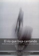 Río que baja cantando. Estudio etnomusicológico sobre romances de tradición oral del Atrato medio, El