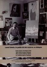 Leonel Estrada y la gestión del arte moderno en Antioquia