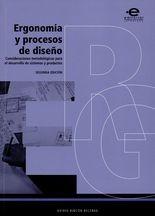 Ergonomía y procesos de diseño (2ª ed). Consideraciones metodológicas para el desarrollo de sistemas y productos