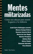 Mentes mitilarizadas, Como nos educan para asumir la guerra y la violencia