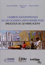 Cambios socioespacieles en las ciudades latinoamericanas: ¿procesos de gentrificación?