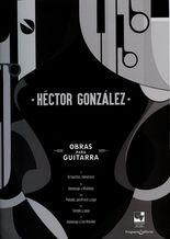 Obras para guitarra Héctor González