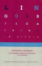 De vacunar a dictaminar. La lexicografía académica decimonónica y el neologismo