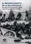 Reconocimiento de la beligerancia. Dos siglos de humanización y salida negociada en conflictos armados   comprar en libreriasiglo.com