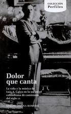 Dolor que canta. La vida y la música de Luis A. Calvo en la sociedad colombiana de comienzos de siglo XX