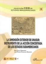 Dimensión exterior de UNASUR: instrumento de la acción concertada de los Estados Sudamericanos