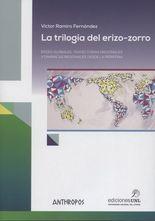 Trilogía del erizo-zorro, La