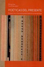 Poéticas del presente. Perspectivas críticas sobre poesía hispánica contemporánea