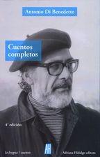 Antonio Di Benedetto. Cuentos completos