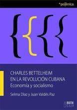 Charles Bettelheim en la Revolución Cubana
